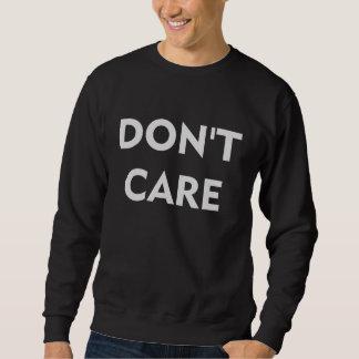 Interessieren Sie sich nicht Sweatshirt