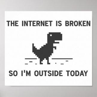 Internet ist defekt, also bin ich draußen heute poster