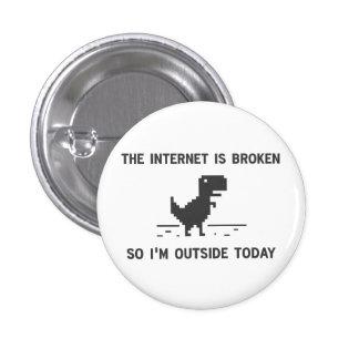 Internet ist defekt, also bin ich draußen heute runder button 3,2 cm