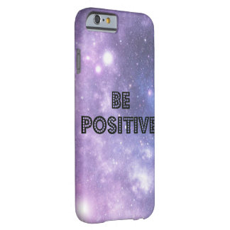 Iphone 6/6s Galaxy/Be positiver Telefon-Kasten! Barely There iPhone 6 Hülle