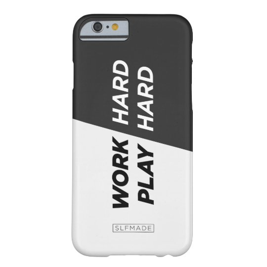 iPhone 6 case WORK HARD - PLAY HARD Barely There iPhone 6 Hülle
