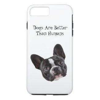 iphone 7 Plusfall - Hunde sind besser als Menschen iPhone 8 Plus/7 Plus Hülle