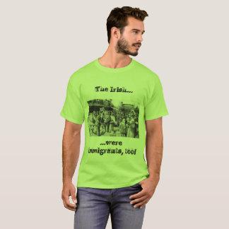 Iren sind Immigranten, auch! T-Shirt