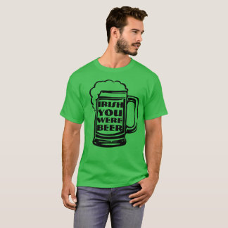Iren waren Sie Bier T-Shirt