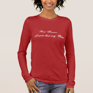 Irgendein Hintern Ladie Lord-Knows I Never Had - Langarm T-Shirt