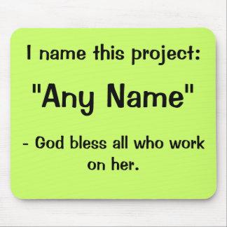 Irgendein Namensprojekt-lustiger motivierend Sloga Mousepads
