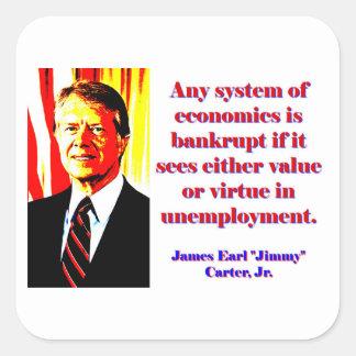 Irgendein System von Wirtschaft - Jimmy Carter Quadratischer Aufkleber
