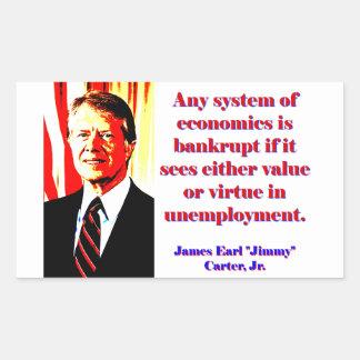 Irgendein System von Wirtschaft - Jimmy Carter Rechteckiger Aufkleber