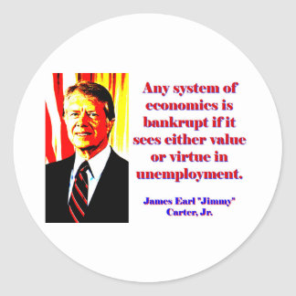 Irgendein System von Wirtschaft - Jimmy Carter Runder Aufkleber