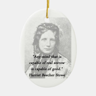 Irgendein Verstand - Harriet Beecher Stowe Keramik Ornament