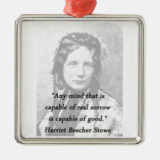 Irgendein Verstand - Harriet Beecher Stowe Silbernes Ornament