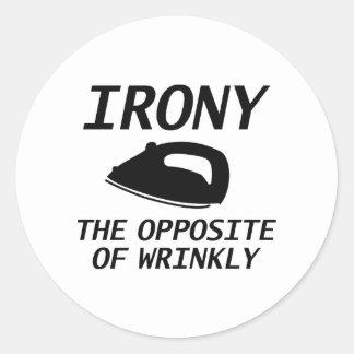 Ironie das Gegenteil von Wrinkly Runder Aufkleber