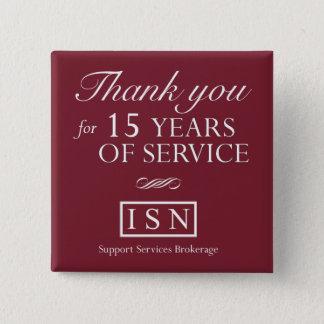 Isn-Beistandsservices 15 Jahre Knopf-Button- Quadratischer Button 5,1 Cm