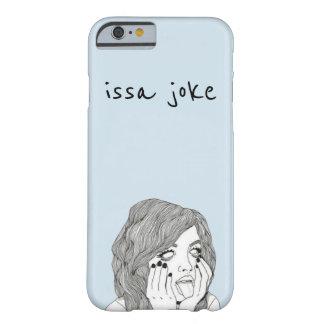 """ISSA scherzen"" Telefon-Kasten Barely There iPhone 6 Hülle"