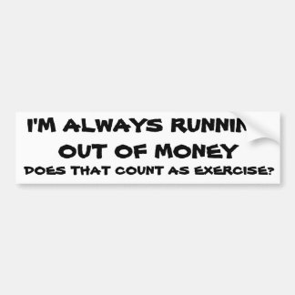 Ist das Laufen aus Geld-Übung heraus? Autoaufkleber