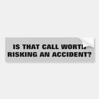 Ist der Anruf wert das Riskieren ein Unfall? Autoaufkleber