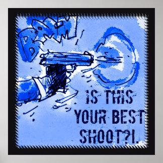 ist diese Ihre beste Triebgewehrillustration Poster
