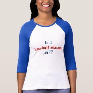 Ist es, Baseballsaison, dennoch?? T-Shirt