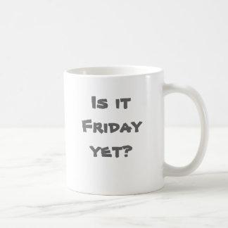 Ist es Freitag schon? Kaffeetasse