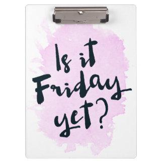 Ist es Freitag schon? Klemmbrett