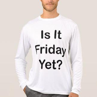 Ist es Freitag schon T-Shirt