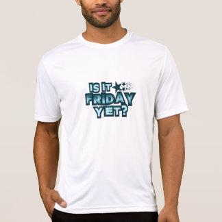 Ist es Freitag schon? T-Shirt