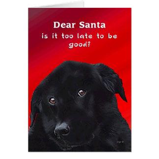 Ist es zu spät, gut zu sein? Labrador lustig Karte
