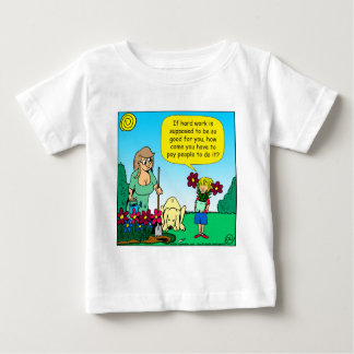 ist harte Arbeit 871 für Sie Cartoon gut Baby T-shirt
