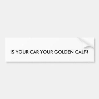 IST IHR AUTO IHR GOLDENES KALB? AUTOAUFKLEBER