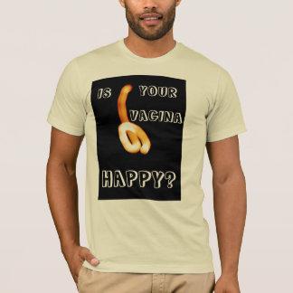 Ist Ihre glückliche Vagina T-Shirt