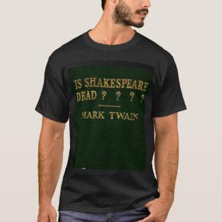 Ist Shakespeare tot? T-Shirt