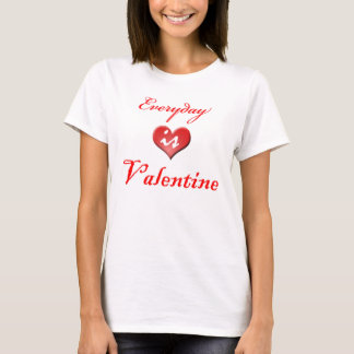 Ist Valentinsgruß täglich T-Shirt
