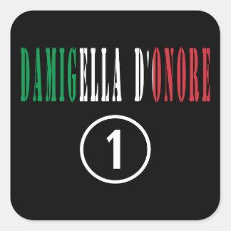 Italienische Trauzeuginnen: Damigella D'Onore Quadrat-Aufkleber