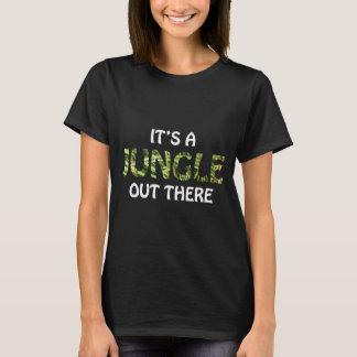 ITIS EIN DSCHUNGEL DORT DRAUSSEN T-Shirt
