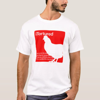 iTortured Huhn T-Shirt