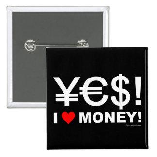 Ja! Geld der Liebe I! Buttons