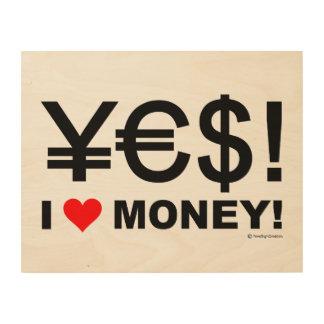 Ja! Geld der Liebe I! Holzdruck