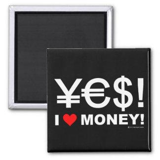 Ja! Geld der Liebe I! Quadratischer Magnet
