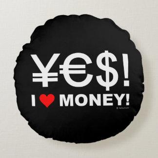 Ja! Geld der Liebe I! Rundes Kissen
