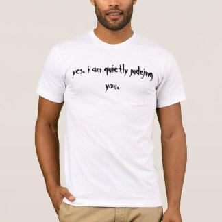 ja. ich beurteile Sie ruhig T-Shirt