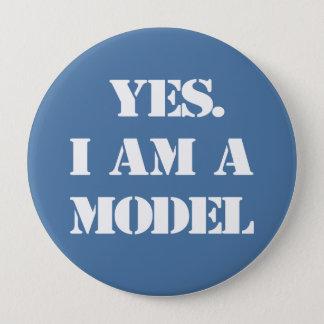 Ja. Ich bin ein Modell Runder Button 10,2 Cm