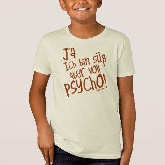 Ja ich bin süß aber voll PSYCHO! 35 T-Shirt