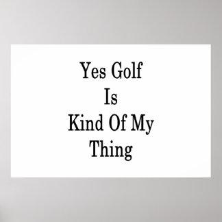 Ja ist Golf ein bisschen meine Sache Poster