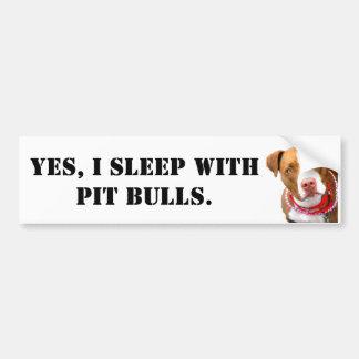 Ja schlafe ich mit Pitbullen Autoaufkleber