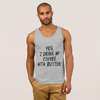 """Ja, trinke ich meinen Kaffee mit Butter"" Tank Top"