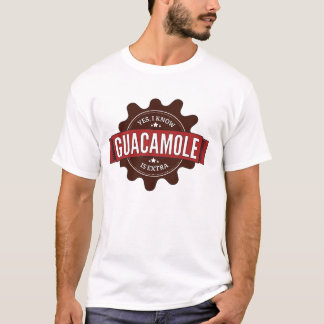 Ja weiß ich, dass Guacamole ExtraShirt ist T-Shirt