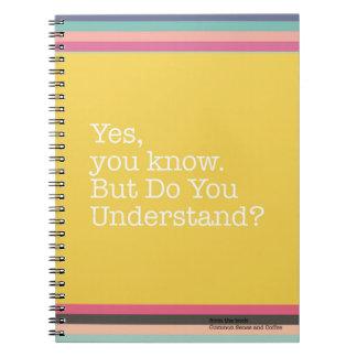 Ja wissen Sie. Verstehen Sie? Notizbuch Spiral Notizblock