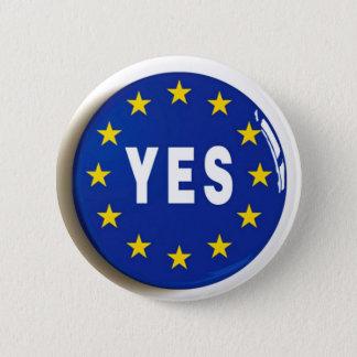 Ja zur EU - Aufenthalt in der europäischen Runder Button 5,1 Cm