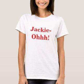 Jackie-Ohhh! T-Shirt