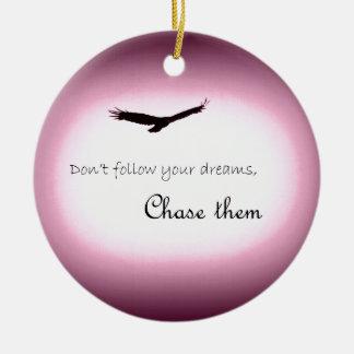 Jagen Sie Ihre Träume Ornament